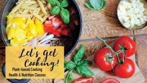 Let's Get Cooking! Plant-based Health & Nutrition Classes @ Wellcare